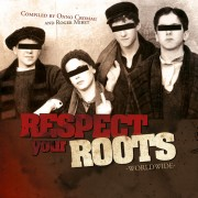 RESPECT YOUR ROOTS – Various Artists, WORLDWIDE CD